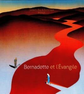 """Jacques, Guy et Dominique BILLOUT """"Bernadette et l'Evangile"""" Editions du Signe"""
