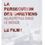 """Projection du film : La Persécution des chrétiens aujourd'hui dans le monde"""""""